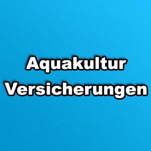 Aquakultur Versicherung